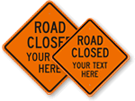 Custom Road Closed Signs