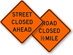 Road Closed Signs and Local Traffic Only Signs