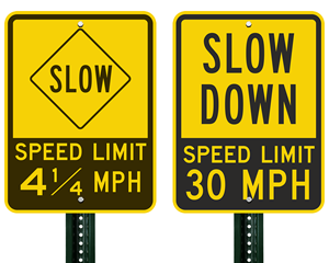 Custom Slow Down Speed Limit Signs