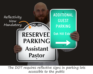 DOT requires reflective signs in parking lots accessible to the public