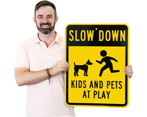 Slow Down Kids and Pet Play Sign