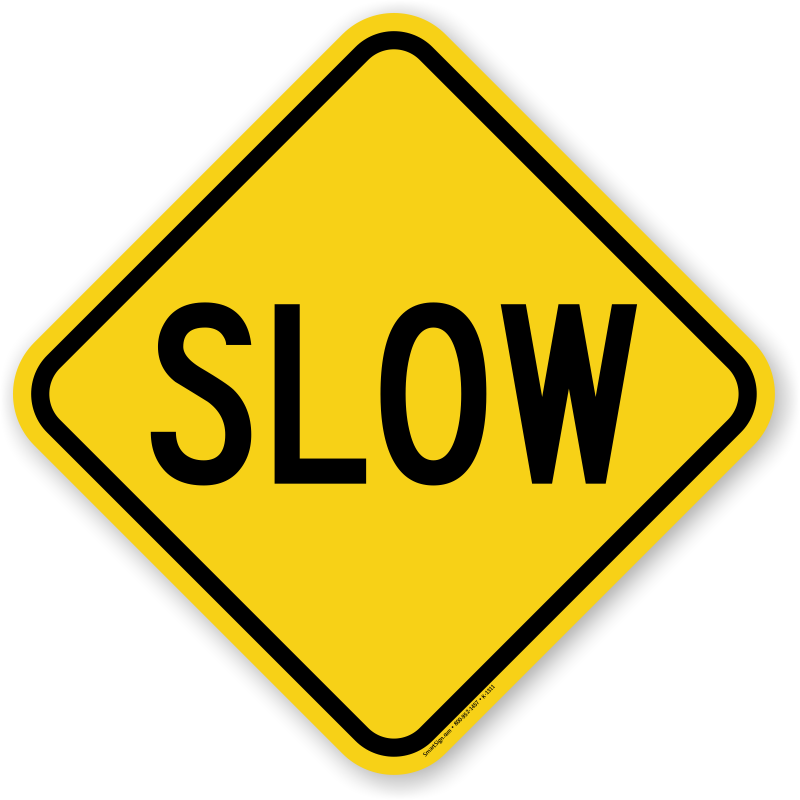 Slow Down, Drive Slowly Signs  Best Prices