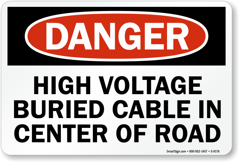 Bury High Voltage Power Cables : High voltage buried cable in center of road danger sign