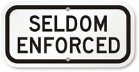 Seldom Enforced Speed Limit Sign