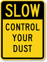 Slow Control Your Dust Keep Dust Down Traffic Sign