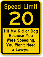 Humorous Speed Limit 20 Sign