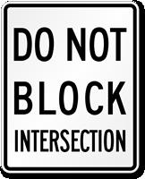 Do Not Block Intersection MUTCD Sign