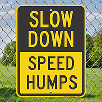 Slow Down Speed Humps Sign