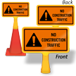No Construction Traffic ConeBoss Sign