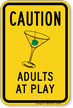 Adults At Play Caution Sign