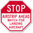 Airstrip Ahead Watch For Landing Aircraft Sign