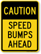 CAUTION SPEED BUMPS AHEAD Aluminum Sign