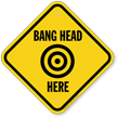 Bang Head Here Sign With Symbol