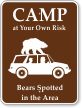 Camp At Your Own Risk Bears Spotted Sign