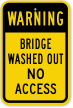 Bridge Washed Out No Access Sign
