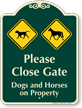 Close Gate Dogs And Horses On Property Sign