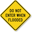 Do Not Enter When Flooded Warning Sign
