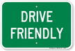 Drive Friendly Go Green Sign
