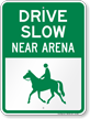 Drive Slow Near Arena Horse Safety Sign