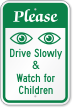 Drive Slowly Watch For Children, Security Watch Sign