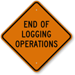 End Of Logging Operations Diamond-shaped Traffic Sign