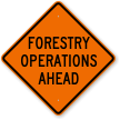 Forestry Operations Ahead Logging Sign