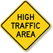 High Traffic Area Warning Sign