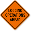 Logging Operations Ahead Sign