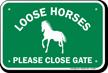 Loose Horses Please Close Gate Sign
