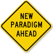 New Paradigm Ahead Road Sign