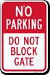 No Parking - Do Not Block Gate Sign