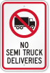 No Semi Truck Deliveries Sign