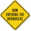 Now Entering The Boondocks Caution Sign