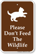 Please Dont Feed The Wildlife Sign