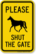 Please Shut The Gate For Horse Sign