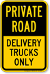 Private Road, Delivery Trucks Only Sign