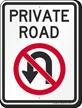 Private Road, No U-Turn Sign