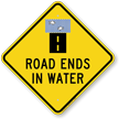 Road Ends In Water Diamond Shape Sign