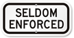 Seldom Enforced Speed Limit Sign
