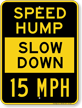 Slow Down 15 Mph Speed Hump Sign