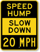 Slow Down 20 Mph Speed Hump Sign