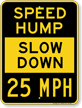Slow Down 25 Mph Speed Hump Sign