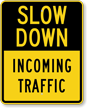 Incoming Traffic Slow Down Traffic Sign