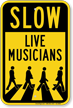 Slow Live Musicians Novelty Sign With Graphic
