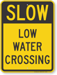 Slow Low Water Crossing Sign