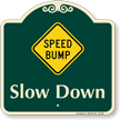 Speed Bump, Slow Down Signature Sign