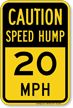 Speed Hump 20 Mph Caution Sign
