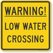 Warning Low Water Crossing Road Safety Sign
