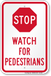 Watch For Pedestrians Stop Sign