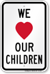 We Love Our Children Slow Sign